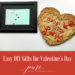 Spread the Love – Valentine's Day DIY Crafts