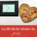 Spread the Love – Valentine's Day DIY Crafts